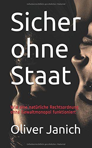 Sicher ohne Staat, Oliver Janich